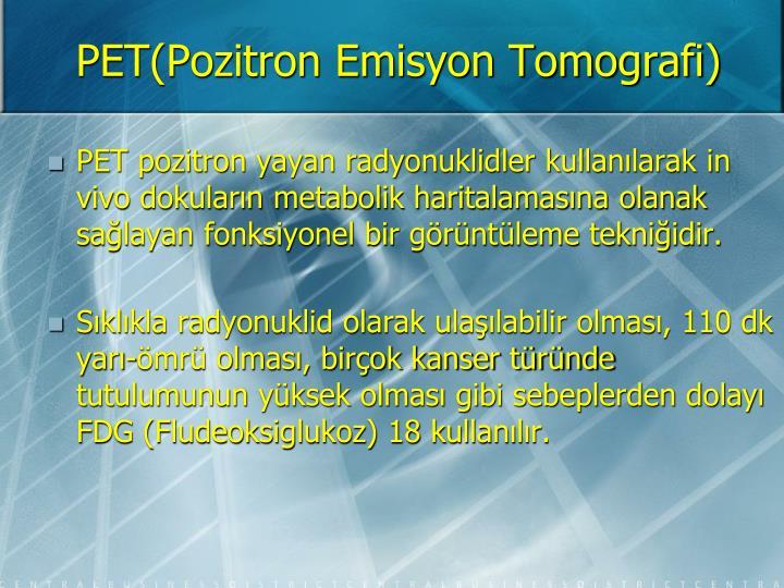 Pet pozitron emisyon tomografi