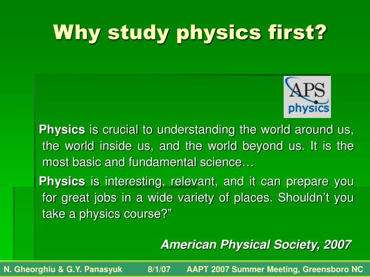 Why study physics first