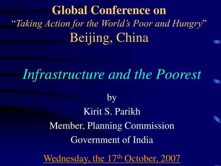 global conference on taking action for the world s poor and hungry beijing china n.