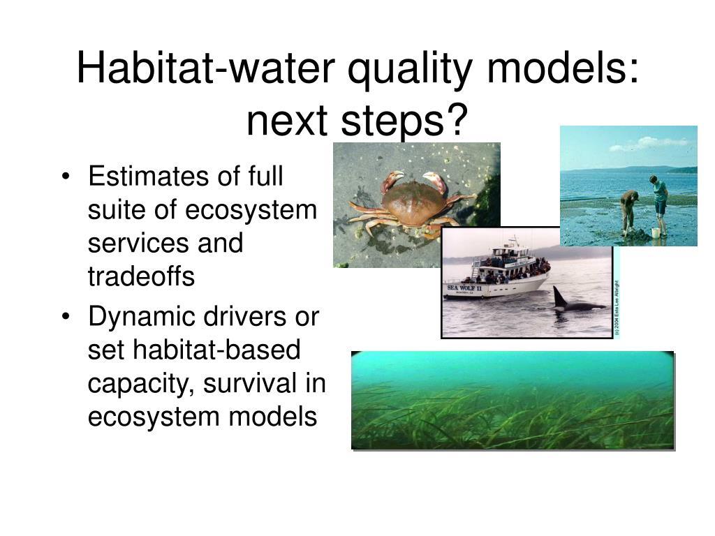 Habitat-water quality models: next steps?