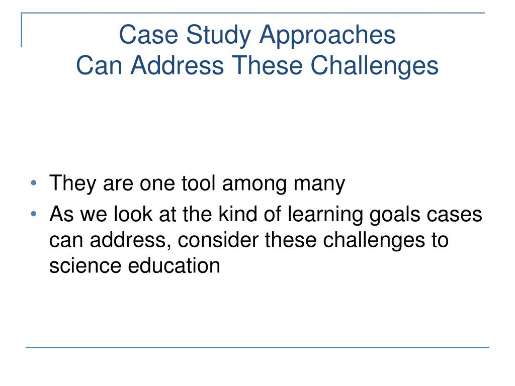 Case Study Approaches