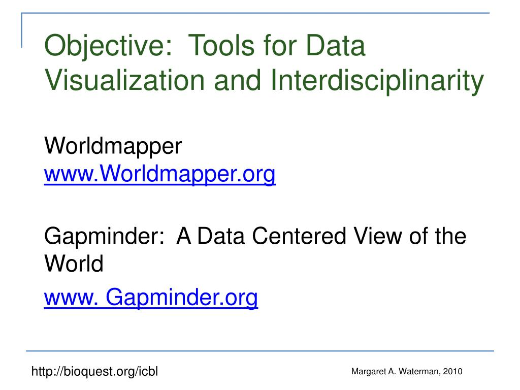 Objective:  Tools for Data Visualization and Interdisciplinarity