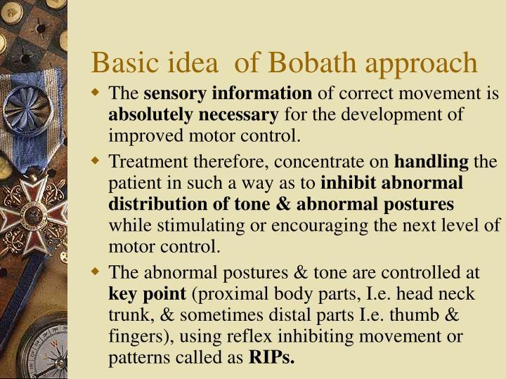 Basic idea  of Bobath approach