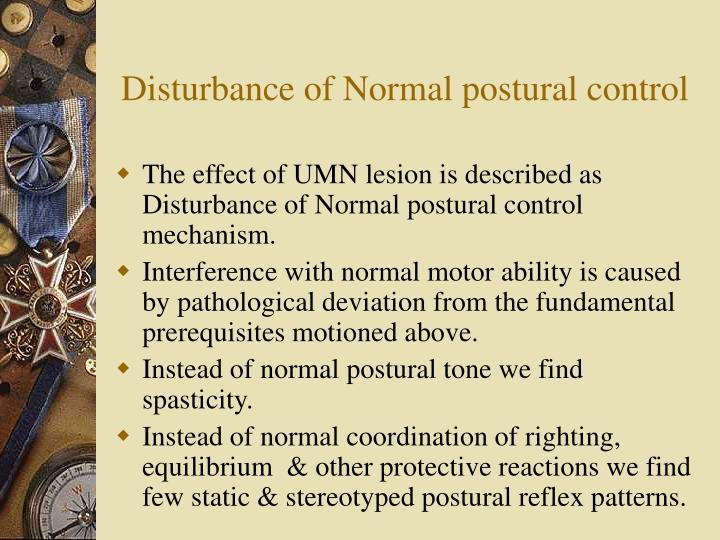 Disturbance of Normal postural control
