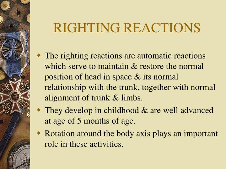 RIGHTING REACTIONS