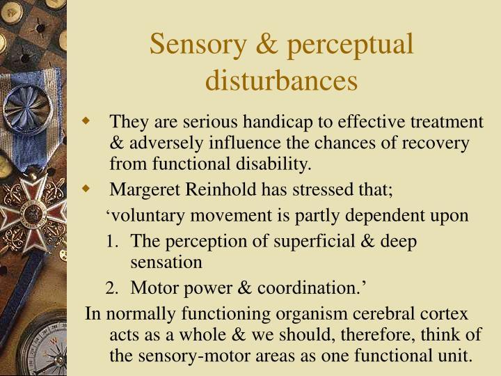 Sensory & perceptual disturbances