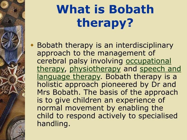 What is bobath therapy
