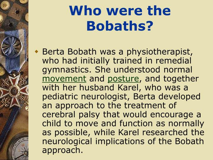 Who were the bobaths