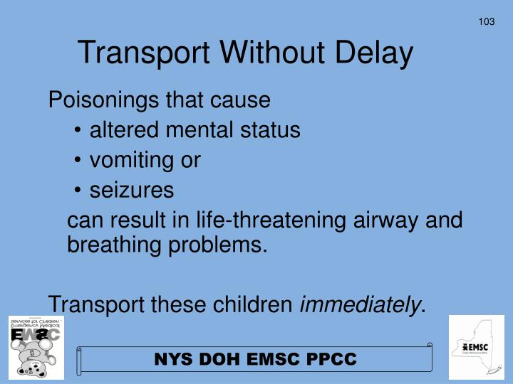 Transport Without Delay