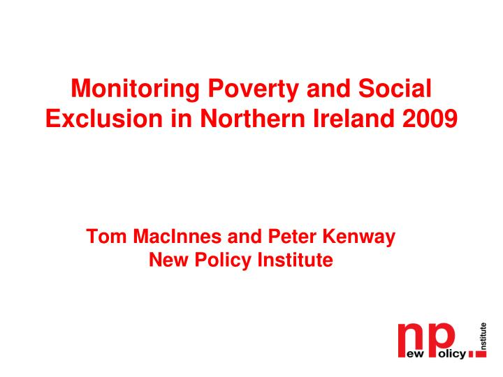 monitoring poverty and social exclusion in northern ireland 2009 n.