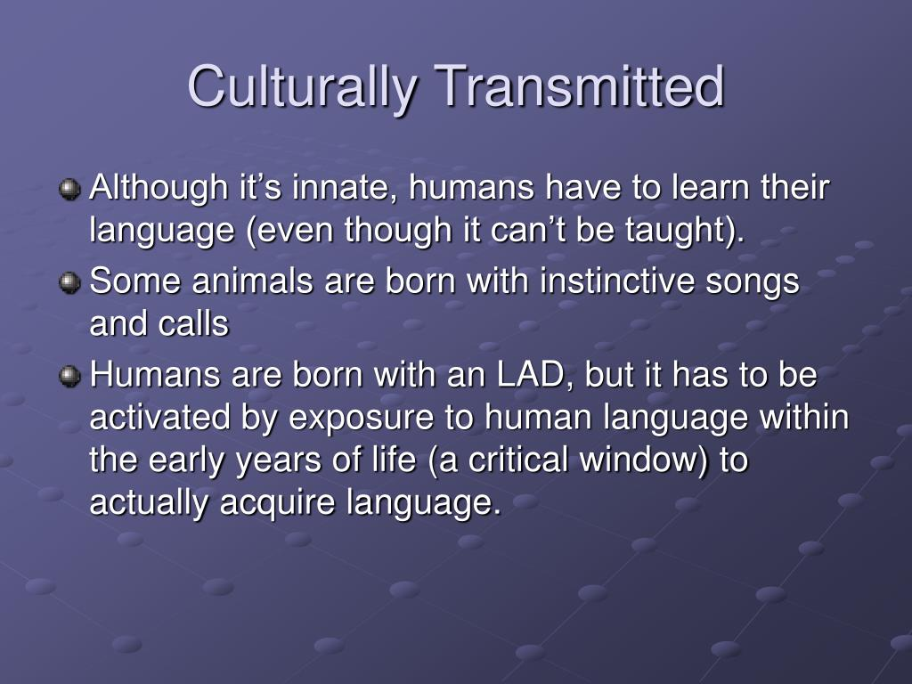 Culturally Transmitted