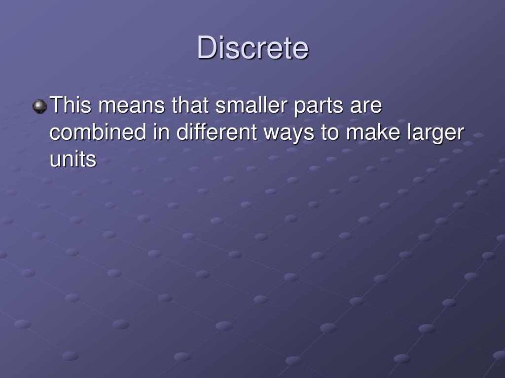Discrete