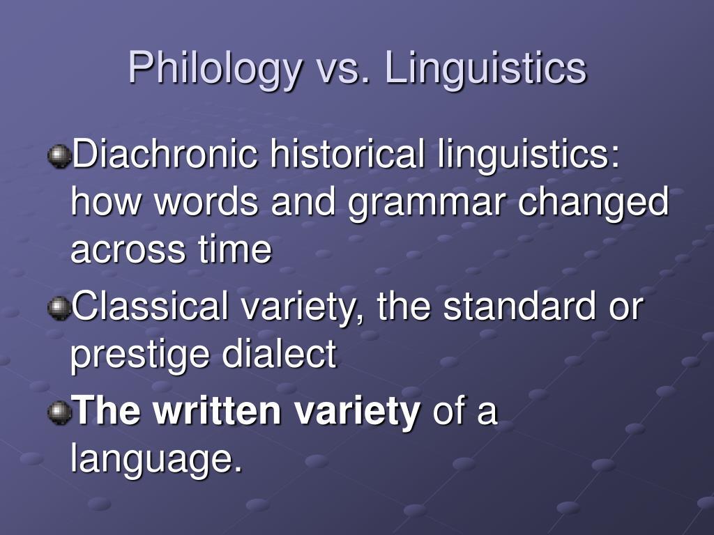 Philology vs. Linguistics