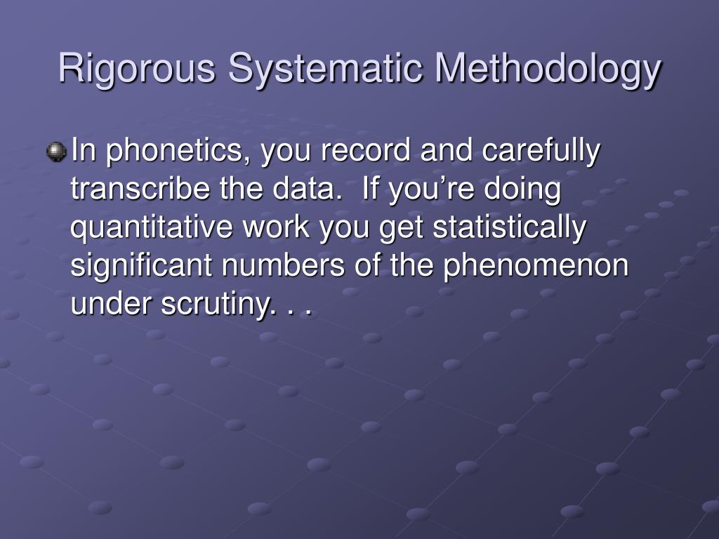 Rigorous Systematic Methodology