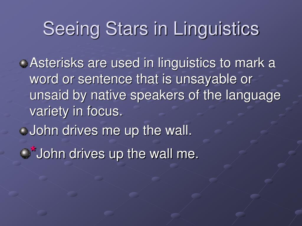 Seeing Stars in Linguistics