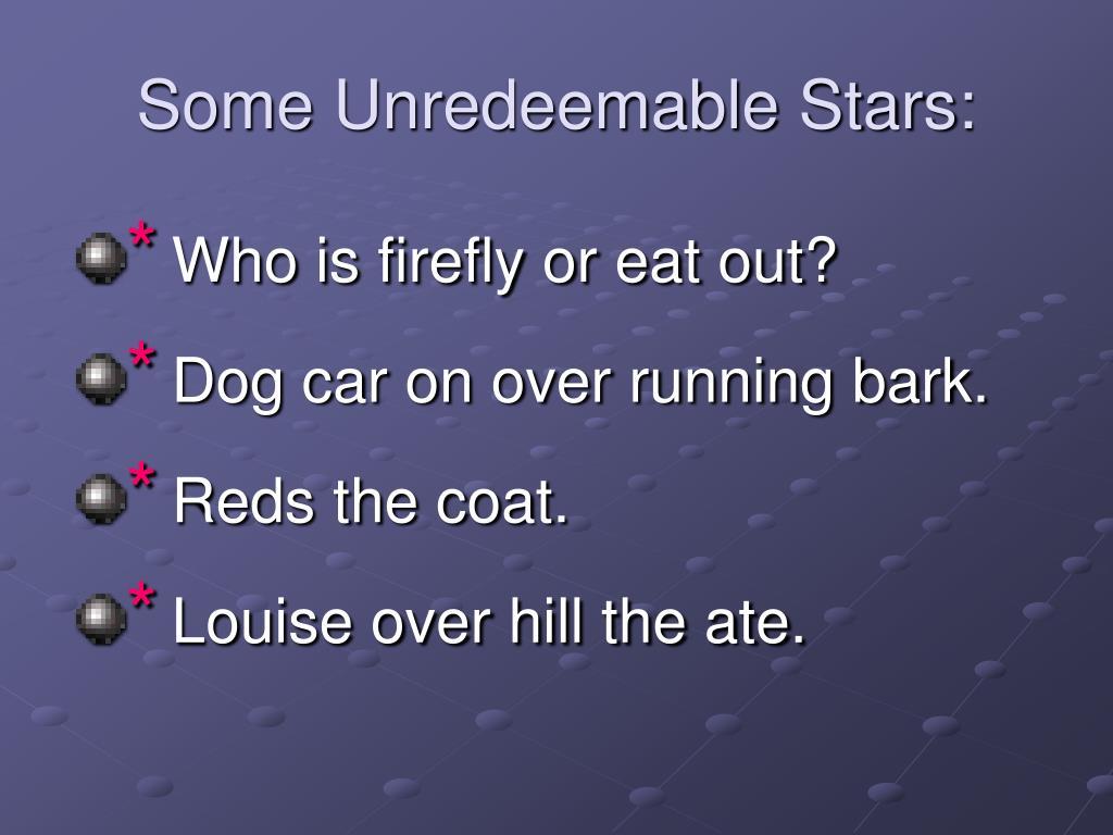Some Unredeemable Stars: