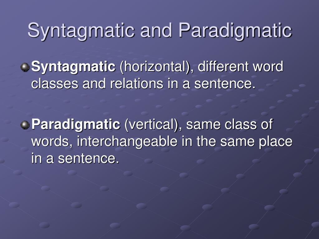 Syntagmatic and Paradigmatic