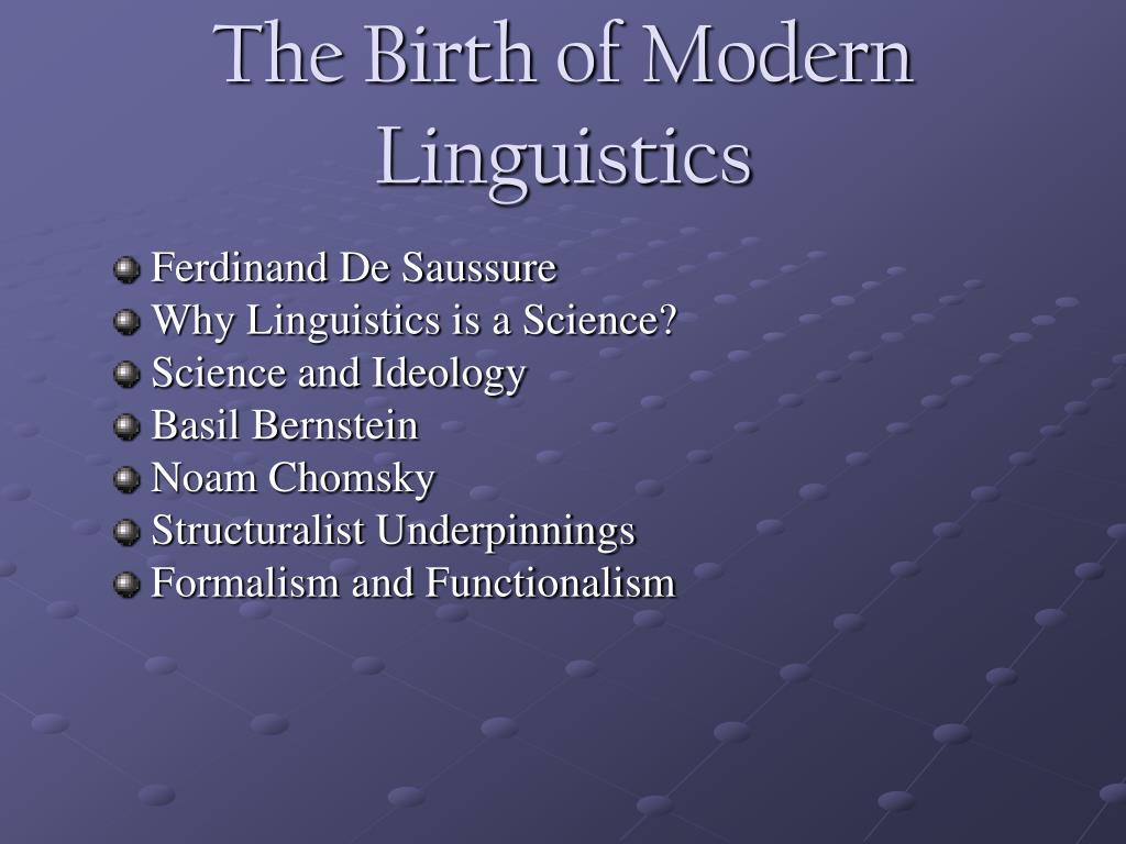 The Birth of Modern Linguistics