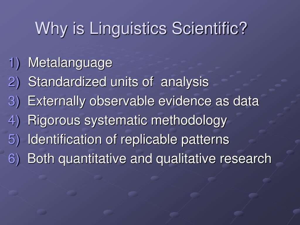 Why is Linguistics Scientific?