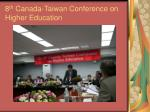 8 th canada taiwan conference on higher education