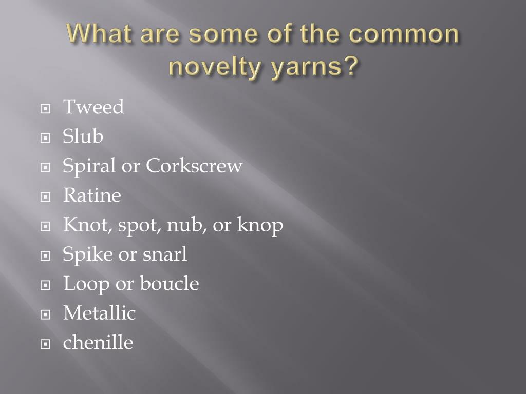 PPT - Complex OR NOVELTY YARNS PowerPoint Presentation - ID