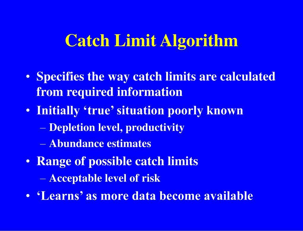 Catch Limit Algorithm