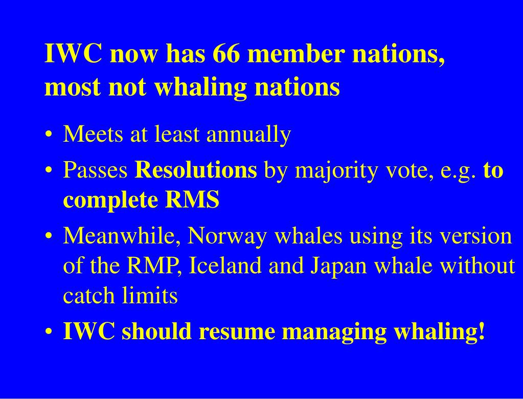 IWC now has 66 member nations, most not whaling nations