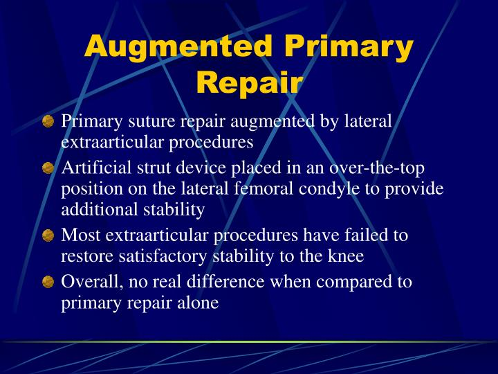Augmented Primary Repair
