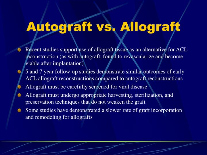 Autograft vs. Allograft