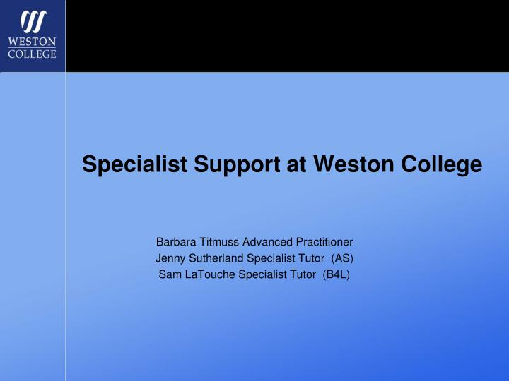 specialist support at weston college n.