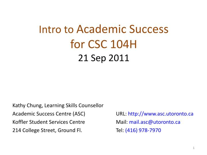 intro to academic success for csc 104h 21 sep 2011 n.