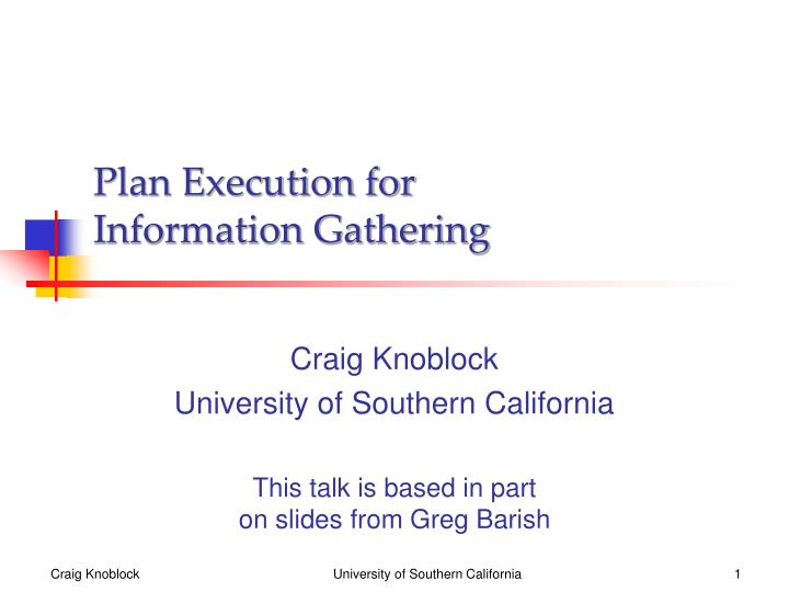 plan execution for information gathering n.