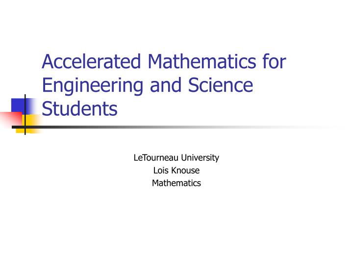 accelerated mathematics for engineering and science students n.