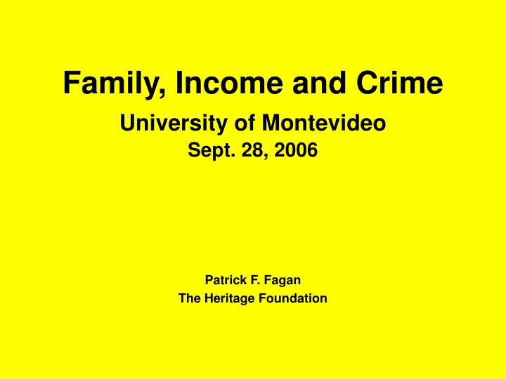 family income and crime university of montevideo sept 28 2006 n.
