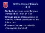 softball circumference 1 3 3