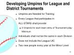 developing umpires for league and district tournaments
