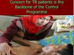 concern for tb patients is the backbone of the control programme