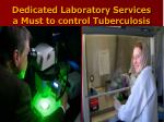 dedicated laboratory services a must to control tuberculosis