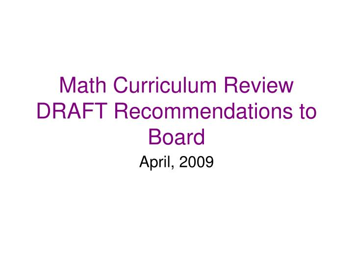 math curriculum review draft recommendations to board n.