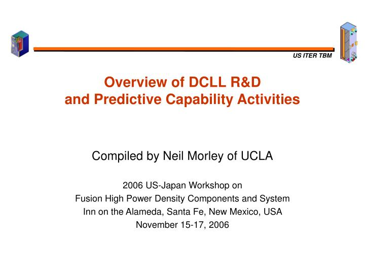 overview of dcll r d and predictive capability activities n.