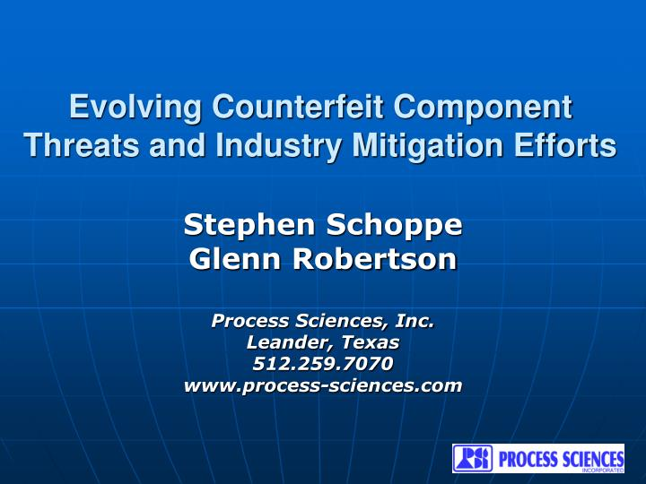 evolving counterfeit component threats and industry mitigation efforts n.