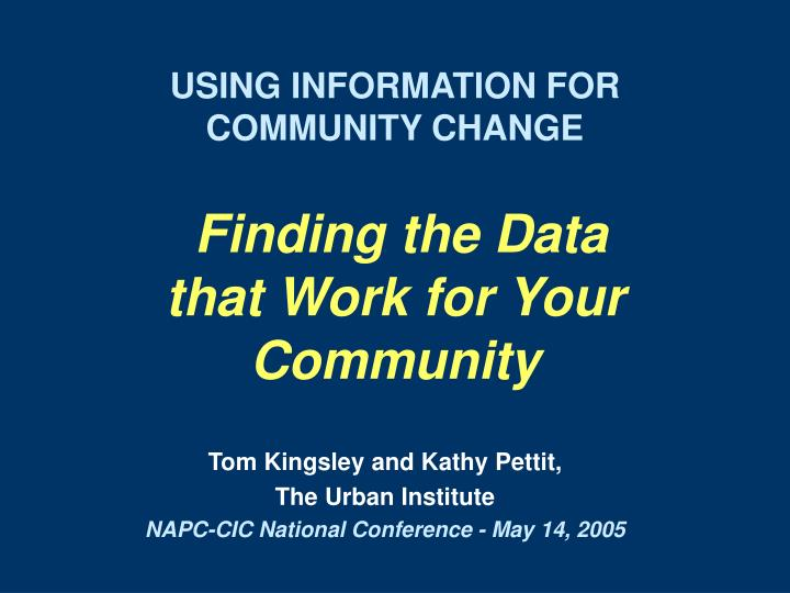 using information for community change finding the data that work for your community n.