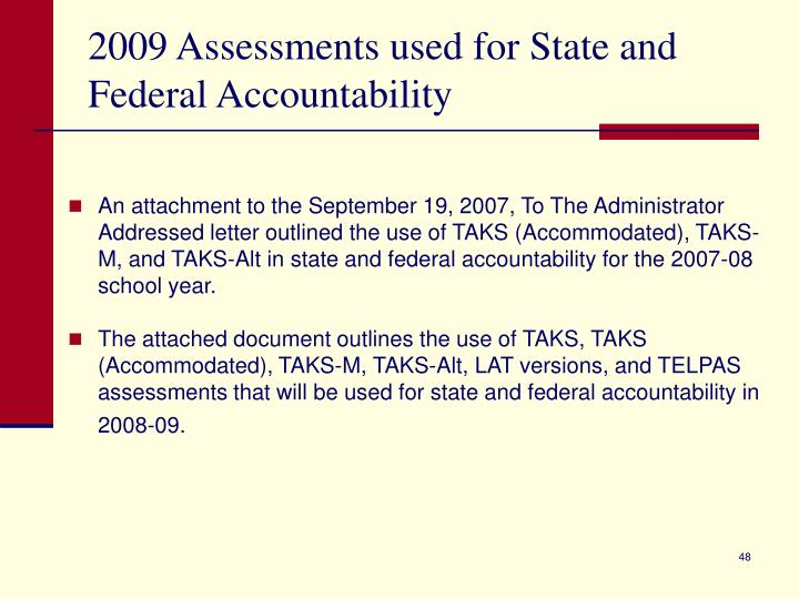 2009 Assessments used for State and Federal Accountability