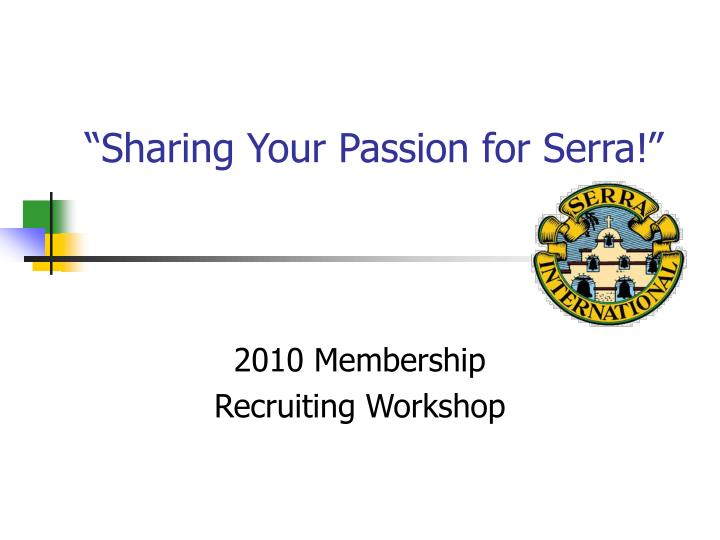 sharing your passion for serra n.