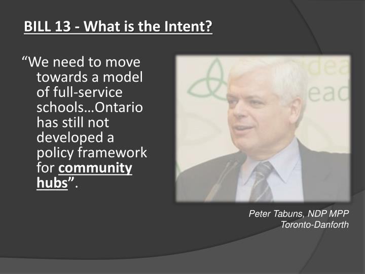 BILL 13 - What is the Intent?