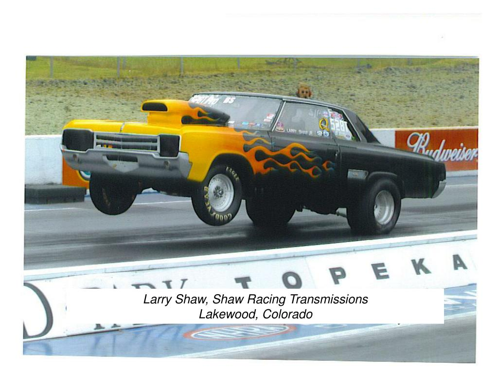 Larry Shaw, Shaw Racing Transmissions