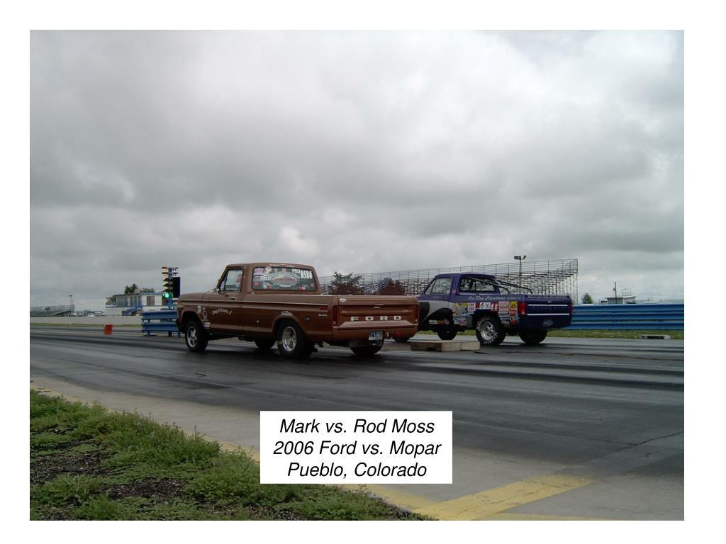 Mark vs. Rod Moss