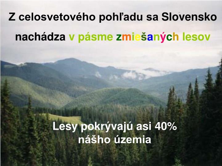 Z celosvetov ho poh adu sa slovensko nach dza v p sme z m i e a n c h lesov
