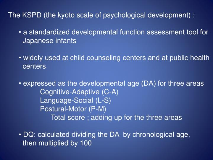 The KSPD (the kyoto scale of psychological development) :