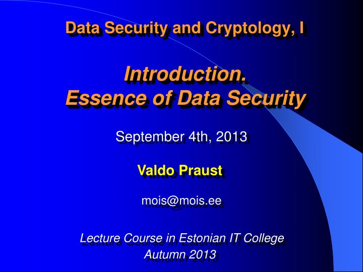 Data security and cryptology i introduction essence of data security